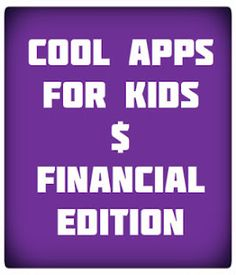 Cool Apps for Kids that Inspire Savings and Entrepreneurship