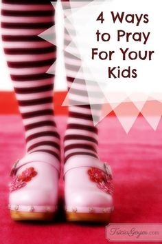 Four Ways to Pray for your Kids // love these simple ideas!