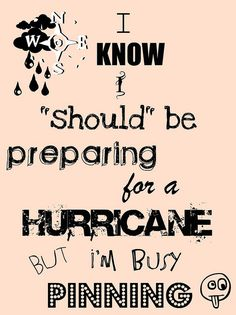 friends, natural disasters, florida girl, pinterest addict, emergency preparedness