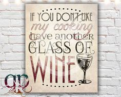 Or I'll have another and won't care what you think of my cooking!  LOL!!! printabl art, quotes, quotableprint, typograph print, prints, instant download, paper print, quotabl printabl, 500