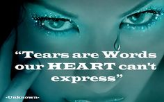 Tears are the Words our heart can't express | Share Inspire Quotes - Love Quotes | Funny Quotes | Quotes about Life | Motivational Quotes