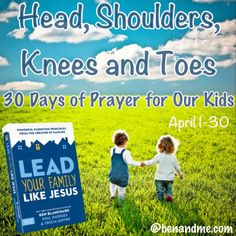 Ben and Me: Head, Shoulders, Knees, and Toes -- 30 Days of Prayer for Our Kids
