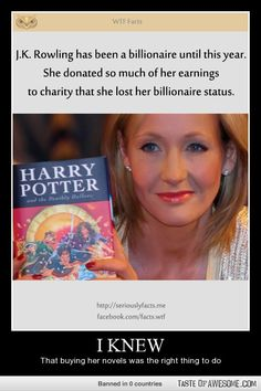 J.K. Rowling - if this is true I love it.