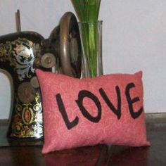 Love Is Easy Pillow - Gather less than a yard of fabric and make a pillow that both celebrates the season of love and expresses your fondness for sewing.