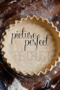 pictur perfect, recipes with pie crust, perfect pie crust, pie crusts, bake