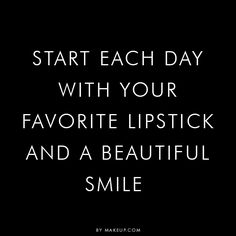 """""""Start each day with..."""""""