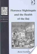 Florence Nightingale and the Health of the Raj by Jharna Gourlay