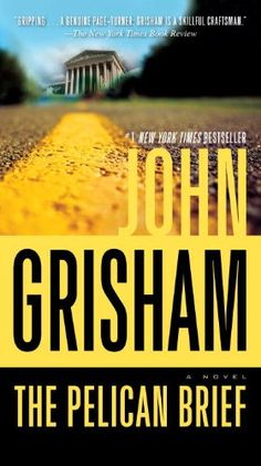 """""""The Pelican Brief"""" by John Grisham.  Good stuff--real page-turner"""