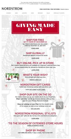 Nordstrom >> sent 12/11/12 >> Gift Giving Made Easy: From Nordstrom with Love‏ >> Your email subscribers are among your most loyal customers and some of them don't have to be convinced to buy gifts from you. So don't neglect service information. Nordstrom dedicates this entire email to it. —Chad White, Principal of Marketing Research, ExactTarget
