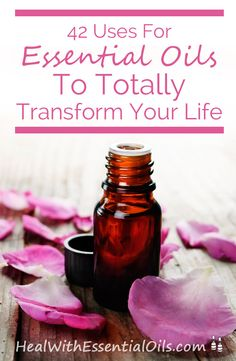 42 Uses For Essential Oils To Totally Transform Your Life