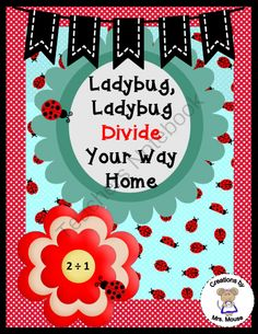 Ladybug, Ladybug Divide Your Way Home- Division from Creations by Mrs Mouse on TeachersNotebook.com -  (9 pages)  - This is a board game that reinforces division using ladybugs.