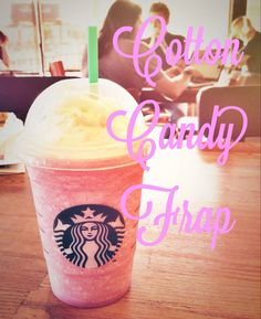 Cotton Candy Frap & other secret menu drinks