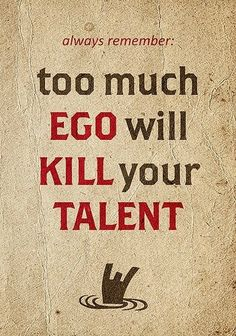 Too much EGO #Quote #Motivation #Inspiration #Ego