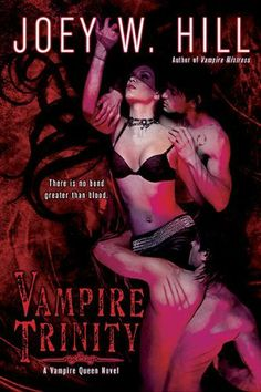 Vampire Trinity (Vampire Queen) by Joey W. Hill. $6.00. Publication: September 7, 2010. Series - Vampire Queen (Book 6). Author: Joey W. Hill. Publisher: Berkley Trade; 1 edition (September 7, 2010)