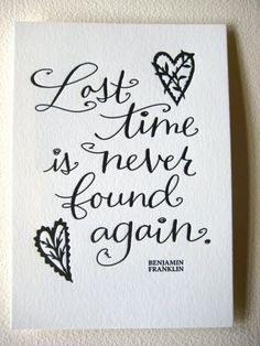 LETTERPRESS ART PRINT-Lost time is never found again. Benjamin Franklin