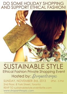SUSTAINABLE STYLE: Ethical Fashion Private Shopping Event! #Ethicalfashion #Sustainable  Shopanthropic Sunday, 3 November 2013 from 2:00 PM to 5:00 PM (EST), Toronto, ON Register at: http://sustainablestyle-eorg.eventbrite.ca/