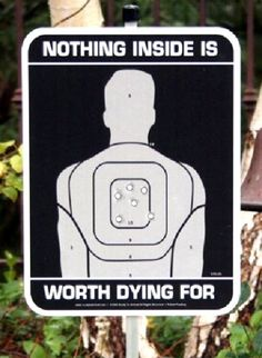 Depends on what's in the house.... (find more funny warning signs at funnysigns.net)