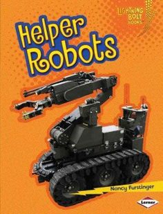 J 629.8 FUR. What kind of robots can help humans to deal with disasters? Helper robots! These robots can go where humans can't safely travel. Learn all about them in this book.