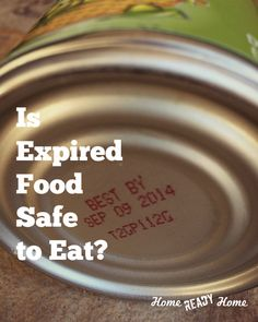 Is Expired Food Safe to Eat? --ALSO--There are also some online resources that can help you determine shelf life of your pantry items. Eat By Date  is my favorite resource and here's one that my friend, Shelle of Preparedness Mama refers to: Still Tasty