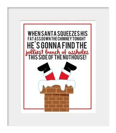 Christmas Print | Christmas Vacation Quote This one's for my dad. We watch this movie every year together!