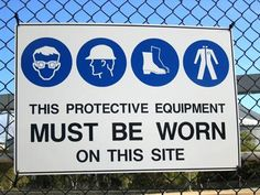 This protective equipment  must be worn  on the site