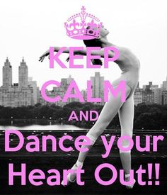 Keep Calm And Dance Fo Our Favorite Things