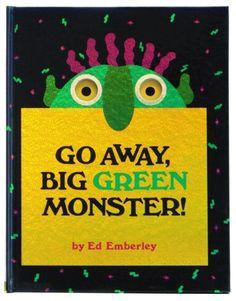Go Away, Big Green Monster! By Ed Emberley
