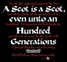 This Is A Scot - Courtesy of Scotland Rising. (Mostly English ancestry but Scottish is excellent as well!)