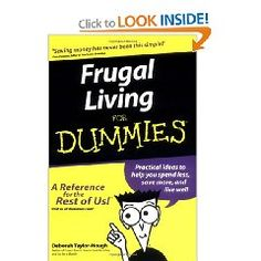 """""""Frugal Living for Dummies is NOT a good title. No one in today's economy is a 'Dummy' for trying to live frugal! This book gives hundreds of great, easy to follow tips for living better on less in the 'for Dummies' format. A very good read ... especially in tough financial times."""" - Terri B. Keating   #debihough"""