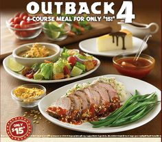 A 4-Course Meal with soup, signature salad, entree and dessert from Outback Steakhouse for only $15!*