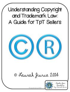 Understanding Copyright and Trademark Law: A Guide for TpT {FREE}