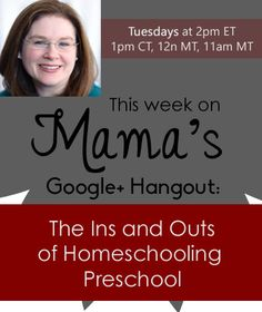 The Ins and Outs of Homeschooling Preschool Google+ Hangout - lots and lots of preschool resources!