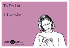 To Do List:  1.  Like wine.  DONE!