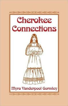 Cherokee Connections: This is an introduction to genealogical sources pertaining to the Cherokee nation, and it is designed specifically for researchers who are trying to prove their heritage for tribal membership as well as for those who are simply interested in investigating family legends about Cherokee ancestry.