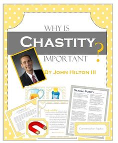 Why is Chastity Important? Good ideas and object lessons for teaching Alma 39.