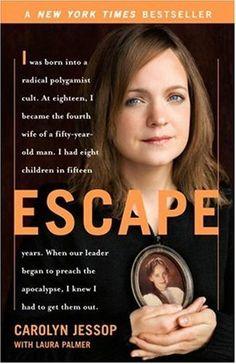 Escape by Carolyn Jessop. $10.20. Publisher: Broadway; Reprint edition (December 30, 2008). Publication: December 30, 2008. Author: Carolyn Jessop. Save 32% Off!
