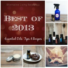 {Best of 2013) Essential Oils Recipes & Tips