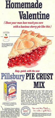 This Valentine's Day, show your man how much you care with a luscious cherry pie! #vintage #Valentines #1950s #Pillsbury #pie #ads