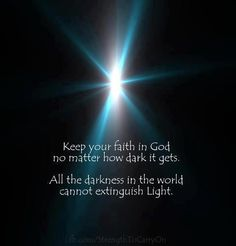 (John 1:5) The light shines in the darkness, and the darkness has not overcome it.
