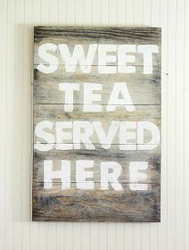 DIY: Painted sign, vintage cottage look Sweet Tea Served Here SIGN for any good Southern home or cafe kitchen using rescued and salvaged wood.  Repurpose, upcycle, recycle, salvage!  For ideas and goods shop at Estate ReSale & ReDesign, Bonita Springs, FL