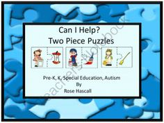Can I Help Two Piece Puzzles Pre-K,K, Special Education, Autism from smalltowngiggles on TeachersNotebook.com -  (16 pages)  - Games: This set of 16 puzzles is a fun addition to my Can I Help? Cut and Paste worksheets and Can I Help? File Folder games. It combines children�s wanting to help along with their love of puzzles.   These puzzles are appropriate for use in a daycare, pr