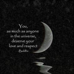deserv, quotes, respect yourself, wisdom, thought, inspir, word, buddha, live