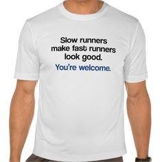I need this shirt. funny running shirts, fit funny, running shirts funny, shirts with funny sayings, tee shirts, funny fitness clothes, fun running, slow runner, funny teeshirts