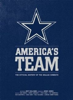 """America's Team: The Authorized History of the Dallas @Cowboys"" (On Sale through 10/31/12)"