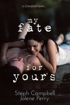 My Fate for Yours by Steph Campbell and Jolene Perry