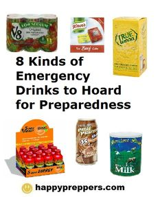 Eight Kinds of Emergency Drinks to Hoard for Preparedness: http://www.happypreppers.com/drinks.html