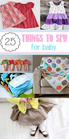 25 Things to Sew for Baby: 25 completely free patterns for baby