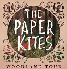 The Paper Kites.