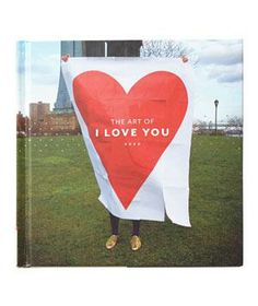 The Art of I Love You: This creative full-cover compilation of photos will give her an entirely new way of seeing flowers, chocolates, and more. valentin gift, art, book, valentine gifts, valentine day gifts