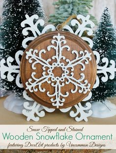 Snoe Tipped and Stained Wooden Snowflake Ornament. A beautiful DIY ornament. #decoart #snow-tex #ornament #snowflake #christmasornament